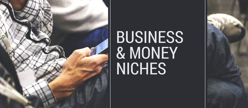 Business and Money Niches for the ultimate list of niches